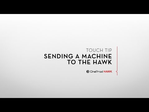 Touch Tip: Sending a machine to the Hawk
