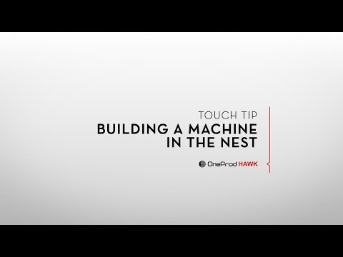Touch Tip: Building a machine in the Nest